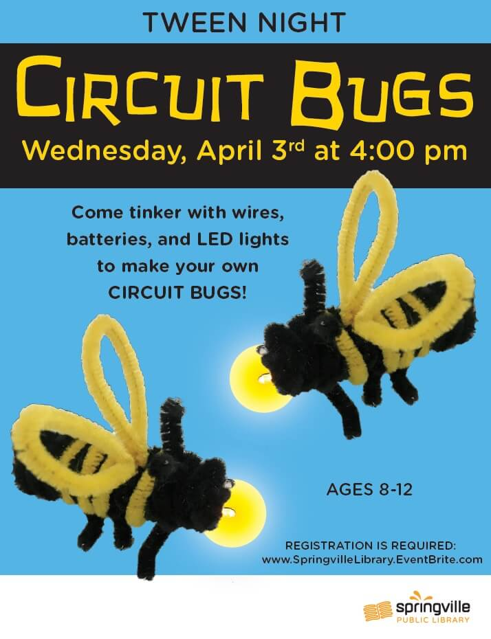 Tween Night: Circuit Bugs @ Springville Public Library